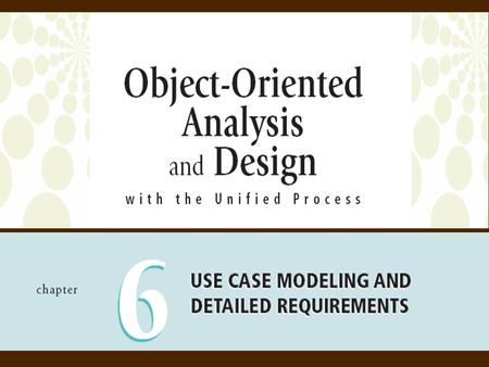 Objectives Detailed Object-Oriented Requirements Definitions