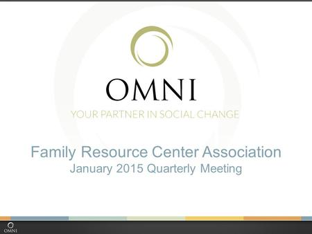 Family Resource Center Association January 2015 Quarterly Meeting.