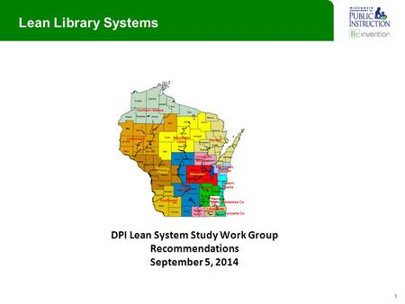 Lean Library Systems DPI Lean System Study Work <strong>Group</strong> Recommendations September 5, 2014 1.