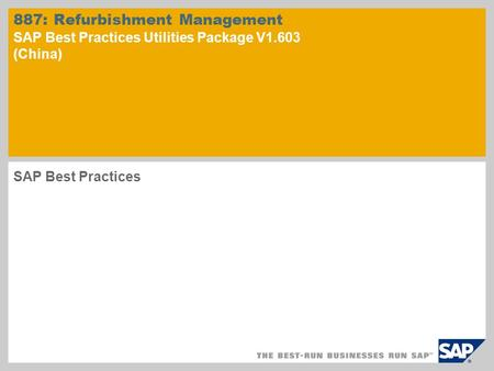887: Refurbishment Management SAP Best Practices Utilities Package V1