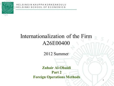 Internationalization <strong>of</strong> the Firm A26E Summer