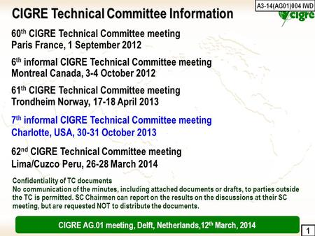 1 60 th CIGRE Technical Committee meeting Paris France, 1 September 2012 6 th informal CIGRE Technical Committee meeting Montreal Canada, 3-4 October 2012.