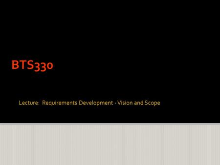 Lecture: Requirements Development - Vision and Scope.