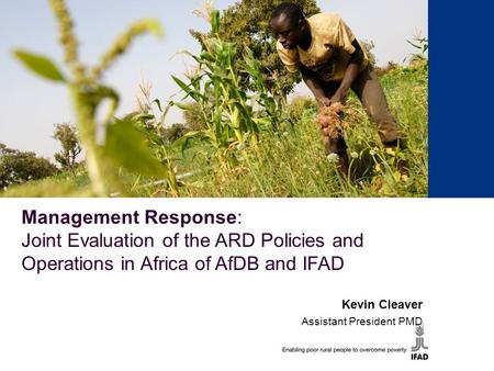 1 Proposed Results Management Framework for 2010-2012 K. Cleaver, AP/PMD for CRMT, 7 April 2009 Management Response: Joint Evaluation of the ARD Policies.
