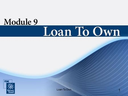 Loan To Own 1. 2 Introduction Instructor and student introductions Module overview.