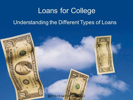 Loans for College Understanding the Different Types of Get in 2 College, LLC.