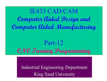 Industrial Engineering Department King Saud University