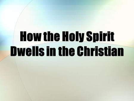 How the Holy Spirit Dwells in the Christian