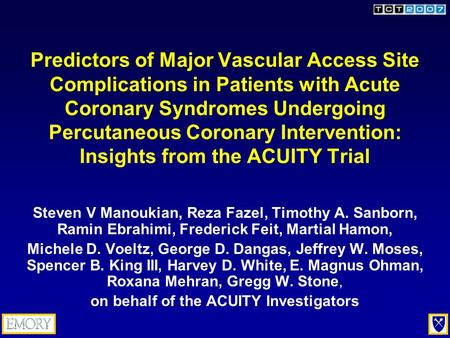 Predictors of Major Vascular Access Site Complications in Patients with Acute Coronary Syndromes Undergoing Percutaneous Coronary Intervention: Insights.
