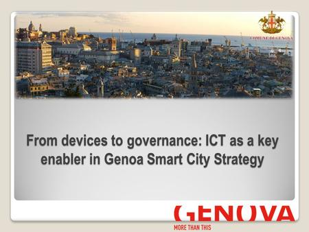 From devices to governance: ICT as a key enabler in Genoa Smart City Strategy.