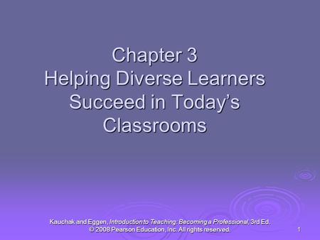 Chapter 3 Helping Diverse Learners Succeed in Today's Classrooms