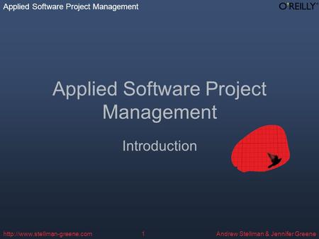 Applied Software Project Management Andrew Stellman & Jennifer Greenehttp://www.stellman-greene.com1 Applied Software Project Management Introduction.