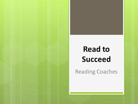 "Read to Succeed Reading Coaches. ""Reading coaches shall serve as job-embedded, stable resources for professional development throughout schools in order."
