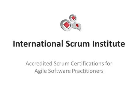 International Scrum Institute Accredited Scrum Certifications for Agile Software Practitioners.