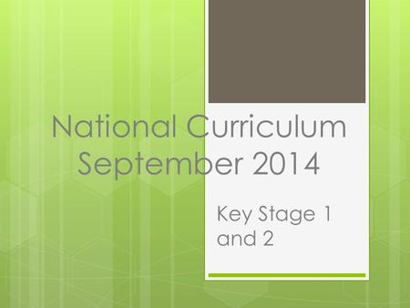 National Curriculum September 2014 Key Stage 1 and 2.