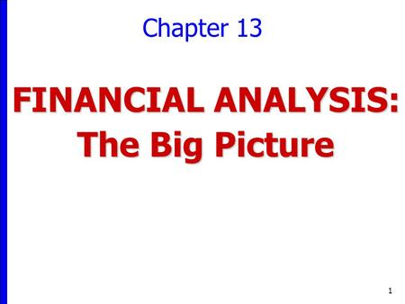 FINANCIAL ANALYSIS: The Big Picture