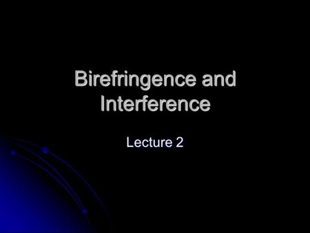 Birefringence and Interference