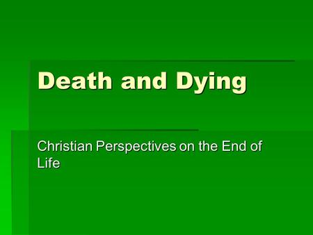 Death and Dying Christian Perspectives on the End of Life.