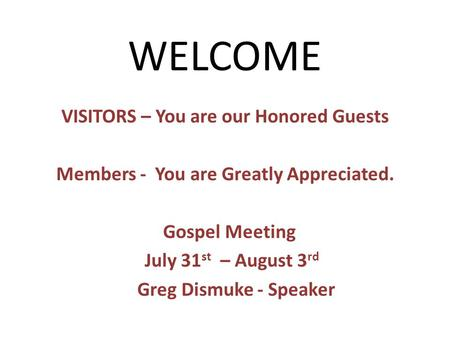 WELCOME VISITORS – You are our Honored Guests