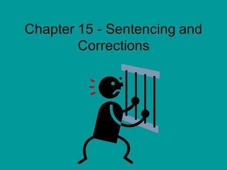 Chapter 15 - Sentencing and Corrections. Sentencing Options While some criminal statutes set out a sentencing structure, judges and occasionally juries,