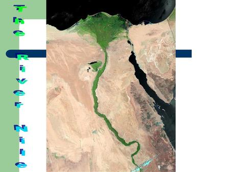We Are Learning To…  Know the story of the River Nile  Understand the importance of the River Nile in Ancient Egypt.