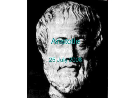 Aristotle 25 July 2008. The best regimes What are the best regimes or constitutions? –Those where the rulers rule for the common good Who ought to rule.