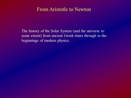 From Aristotle to Newton