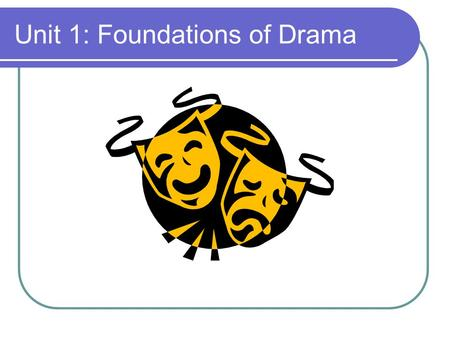 Unit 1: Foundations of Drama. Classical Tragedy According to Aristotle who first defined it using the Greek plays that were available to him, tragedy.