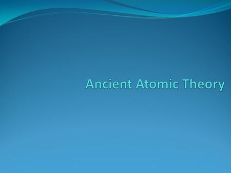 Ancient Atomic Theory.