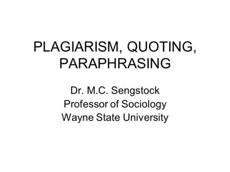 PLAGIARISM, QUOTING, PARAPHRASING