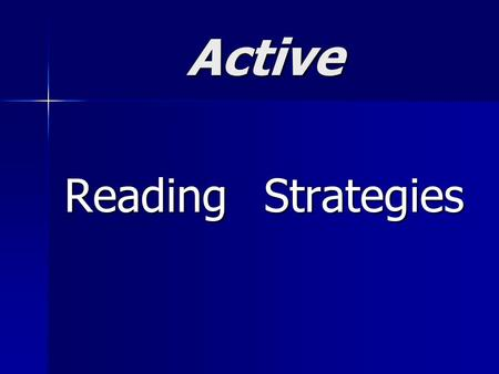 Active ReadingStrategies. Reader Reception Theory emphasizes that the reader actively interprets the text based on his or her particular cultural background.