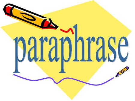 Paraphrase is restatement of a text or passage, using other words. A paraphrase typically explains the text that is being paraphrased. For example, The.