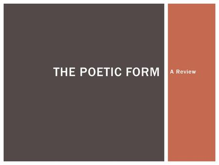 The Poetic Form A Review.