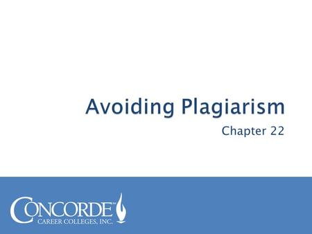 Chapter 22.  What is plagiarism? ◦ In order to avoid plagiarism, first we must clearly define it: Plagiarism is using someone else's work as your own,