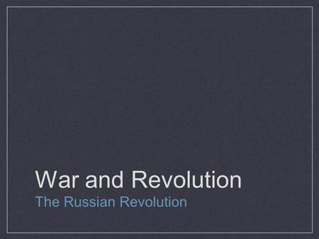 War and Revolution The Russian Revolution. Agenda for Today Notes - Red notes are extremely important. 23-3 guided reading (pay attention to underlined.