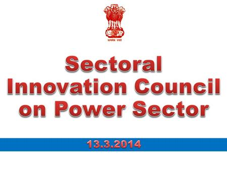 Sectoral Innovation Council (SIC) on Power Sector Secretary (Power)Chairperson Professor Bhim Singh, IIT, DelhiMember Professor S.C.Srivastav, IIT, KanpurMember.