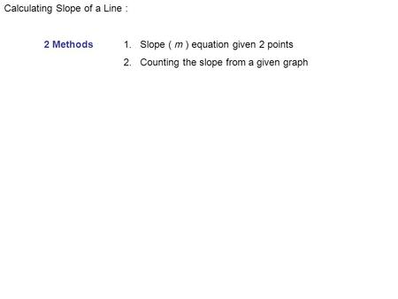 Calculating Slope of a Line :