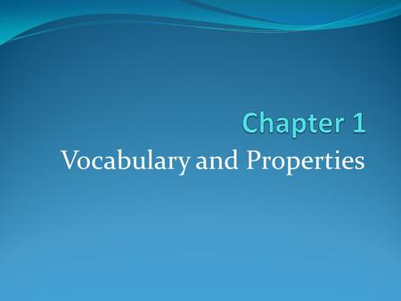 Vocabulary and Properties. Determine the word or phrase described in each slide.