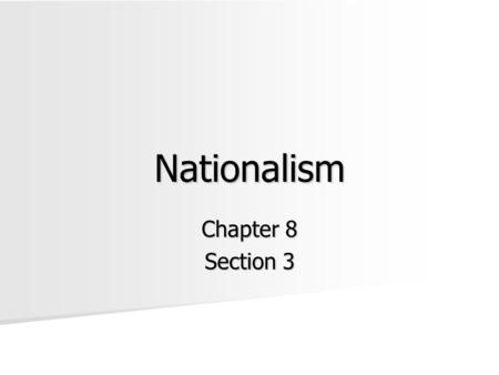 Nationalism Chapter 8 Section 3.