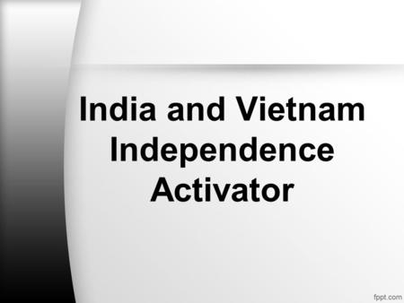 India and Vietnam Independence Activator