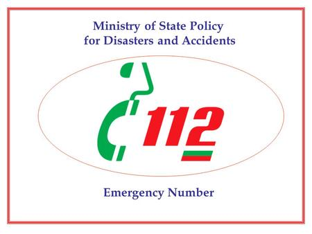 Ministry of State Policy for Disasters and Accidents Emergency Number.