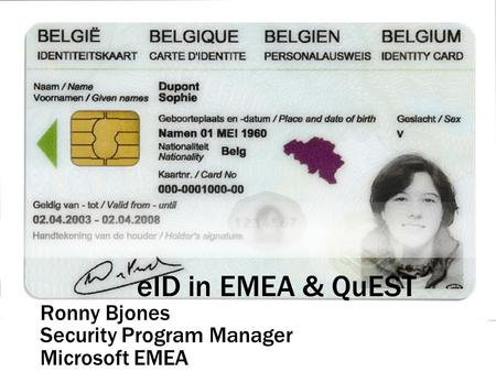 EID in EMEA & QuEST Ronny Bjones Security Program Manager Microsoft EMEA.