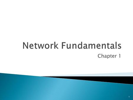 Chapter 1 1.  Introduction to Networking  Fundamental Network Characteristics  Type and Sizes of Networks  Network Performance issues and Concepts.