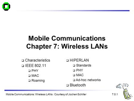 <strong>Mobile</strong> Communications Chapter 7: Wireless LANs