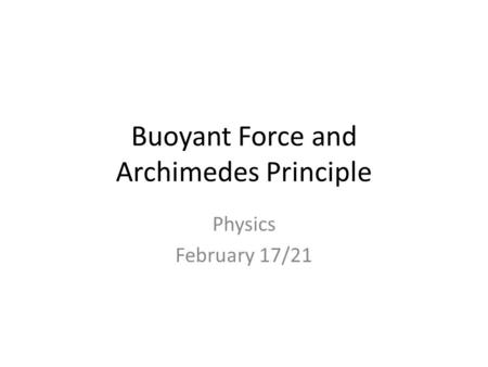 Buoyant Force and Archimedes Principle