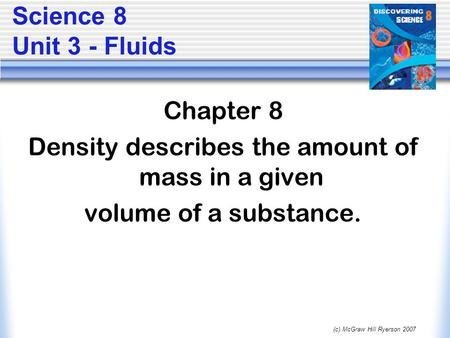 Density describes the amount of mass in a given