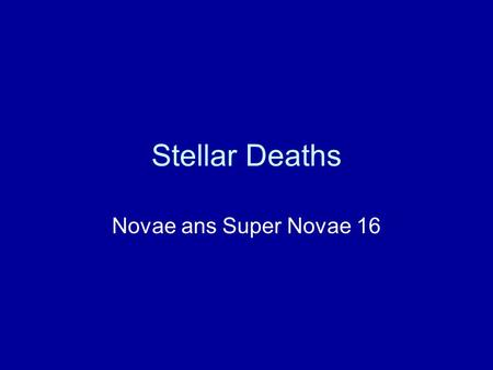 Stellar Deaths Novae ans Super Novae 16. Hydrostatic Equilibrium Internal heat and pressure from fusion pushes outward Gravity pulling mass inward Two.