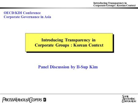 Introducing Transparency in Corporate Groups : Korean Context Introducing Transparency in Corporate Groups : Korean Context Introducing Transparency in.