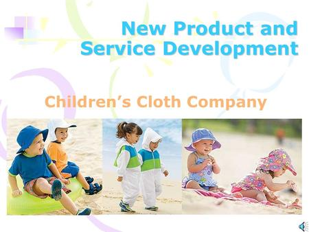 New Product and Service Development Children's Cloth Company.