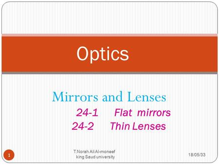Optics: Reflection, Refraction Mirrors and Lenses
